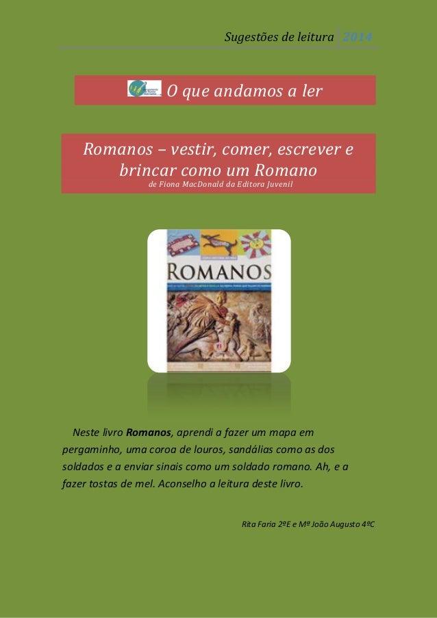 Sugestões de leitura 2014  O que andamos a ler Romanos – vestir, comer, escrever e brincar como um Romano de Fiona MacDona...