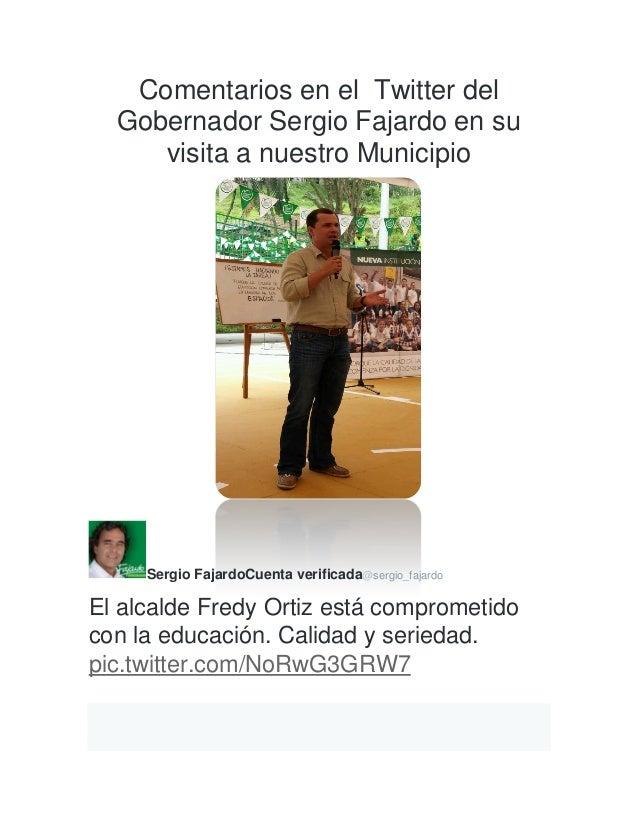 Comentarios en el Twitter del Gobernador Sergio Fajardo en su visita a nuestro Municipio Sergio FajardoCuenta verificada@s...