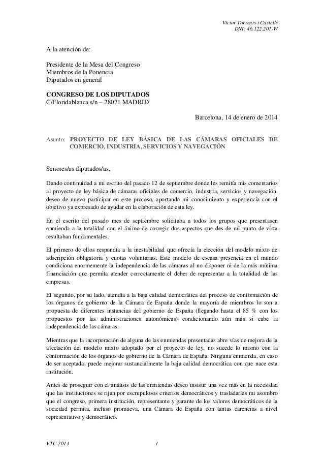 Víctor Torrents i Castells DNI: 46.122.201-W VTC-2014 1 A la atención de: Presidente de la Mesa del Congreso Miembros de l...