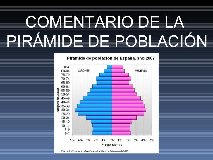 COMENTARIO DE LA  PIRÁMIDE DE POBLACIÓN