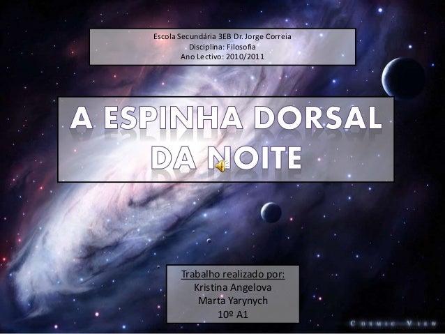 Escola Secundária 3EB Dr. Jorge Correia Disciplina: Filosofia Ano Lectivo: 2010/2011 Trabalho realizado por: Kristina Ange...