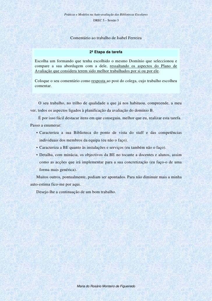Práticas e Modelos na Auto-avaliação das Bibliotecas Escolares                                          DREC 5 – Sessão 3 ...