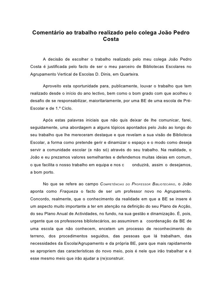 Comentário ao trabalho realizado pelo colega João Pedro                           Costa         A decisão de escolher o tr...
