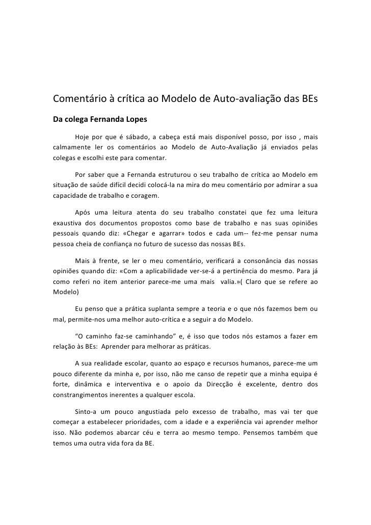 Comentário à crítica ao Modelo de Auto-avaliação das BEs    <br />Da colega Fernanda Lopes<br />Hoje por que é sábado, a c...