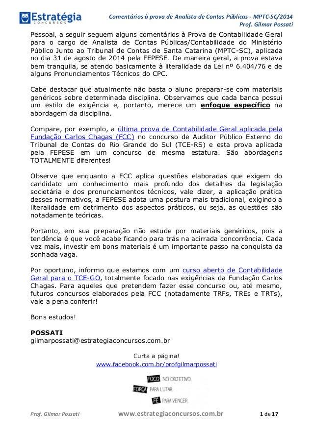 Comentários à prova de Analista de Contas Públicas - MPTC-SC/2014  Prof. Gilmar Possati  Prof. Gilmar Possati www.estrateg...