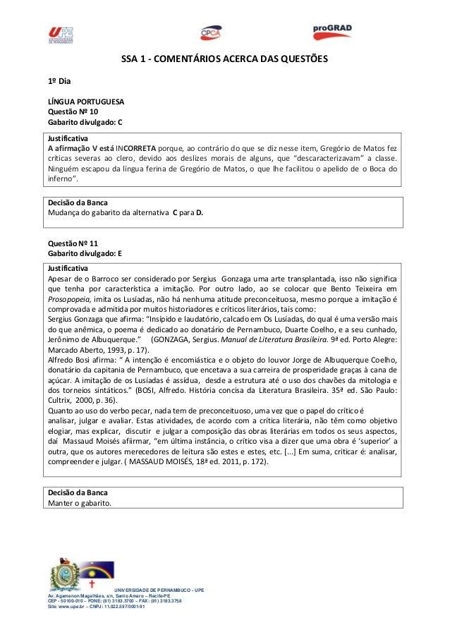 SSA 1 - COMENTÁRIOS ACERCA DAS QUESTÕES 1º Dia LÍNGUA PORTUGUESA Questão Nº 10 Gabarito divulgado: C Justificativa A afirm...