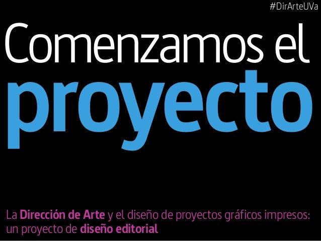 #DirArteUVa  Comenzamos el  proyecto La Dirección de Arte y el diseño de proyectos gráficos impresos: un proyecto de diseñ...
