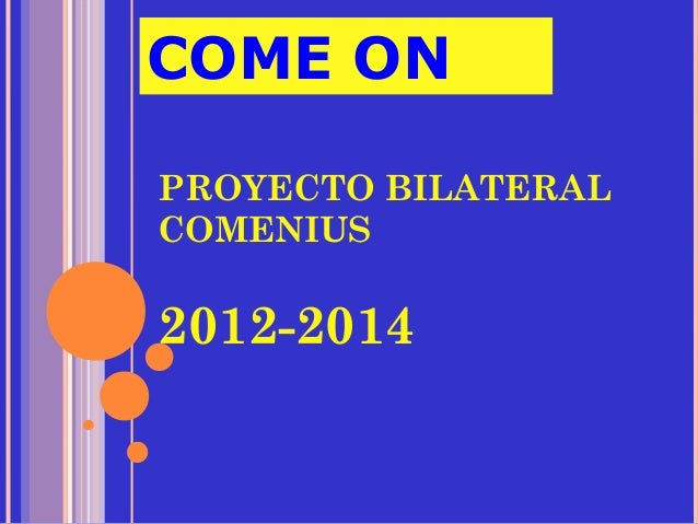COME ONPROYECTO BILATERALCOMENIUS2012-2014