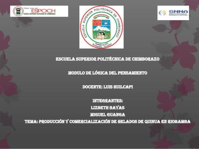 Escuela Superior Politécnica de Chimborazo                 Modulo de Lógica del Pensamiento                       Docente:...
