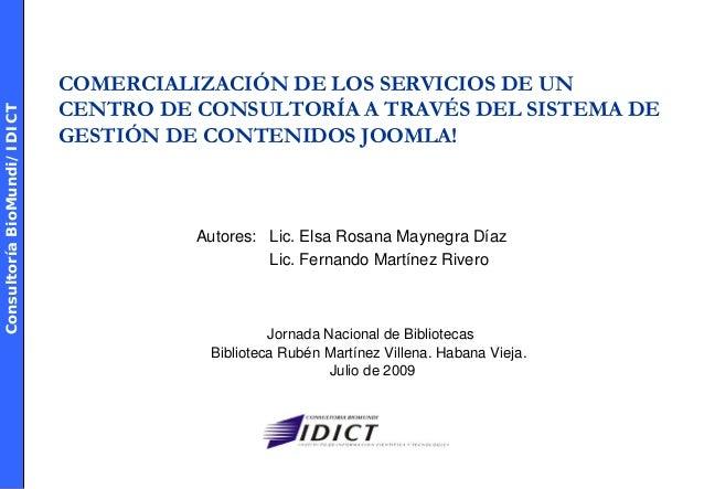 Consultoría BioMundi/IDICT  COMERCIALIZACIÓN DE LOS SERVICIOS DE UN CENTRO DE CONSULTORÍA A TRAVÉS DEL SISTEMA DE GESTIÓN ...