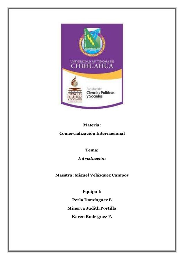Materia: Comercialización Internacional             Tema:          IntroducciónMaestra: Miguel Velázquez Campos           ...