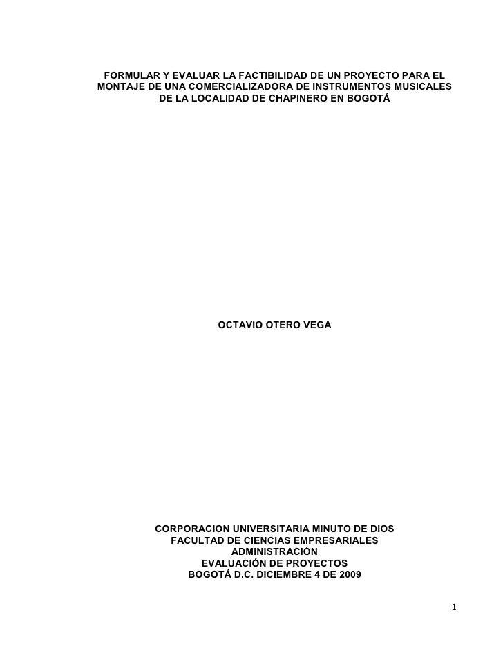 FORMULAR Y EVALUAR LA FACTIBILIDAD DE UN PROYECTO PARA EL MONTAJE DE UNA COMERCIALIZADORA DE INSTRUMENTOS MUSICALES       ...