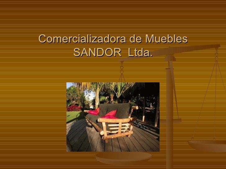 Comercializadora de Muebles SANDOR  Ltda.