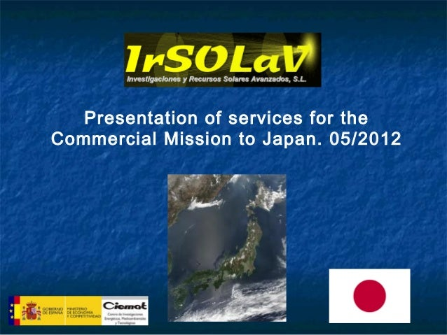 Presentation of services for theCommercial Mission to Japan. 05/2012