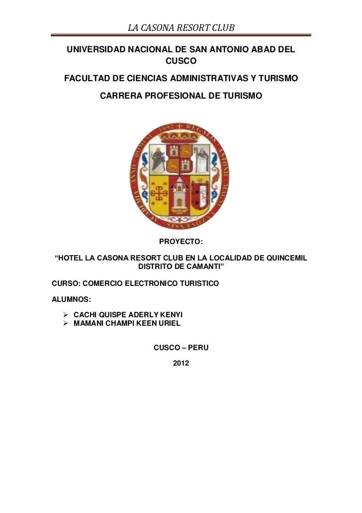 LA CASONA RESORT CLUB   UNIVERSIDAD NACIONAL DE SAN ANTONIO ABAD DEL                      CUSCO  FACULTAD DE CIENCIAS ADMI...