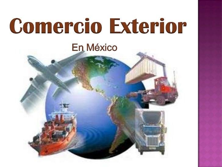 Comercio exterior en mexico for Comercio exterior que es