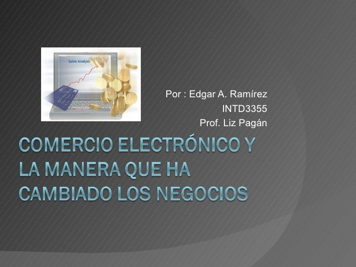 Por : Edgar A. Ramírez INTD3355 Prof. Liz Pagán