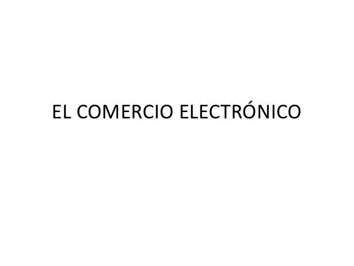 EL COMERCIO ELECTRÓNICO <br />