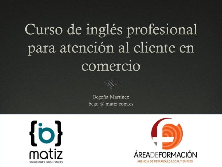 Inglés profesional para atención al cliente en comercio. Día 4 de 4.