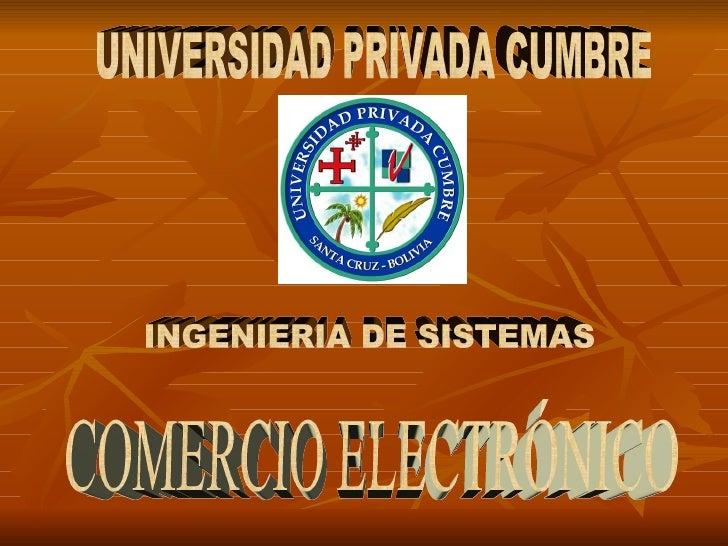 UNIVERSIDAD PRIVADA CUMBRE INGENIERIA DE SISTEMAS COMERCIO ELECTRÓNICO