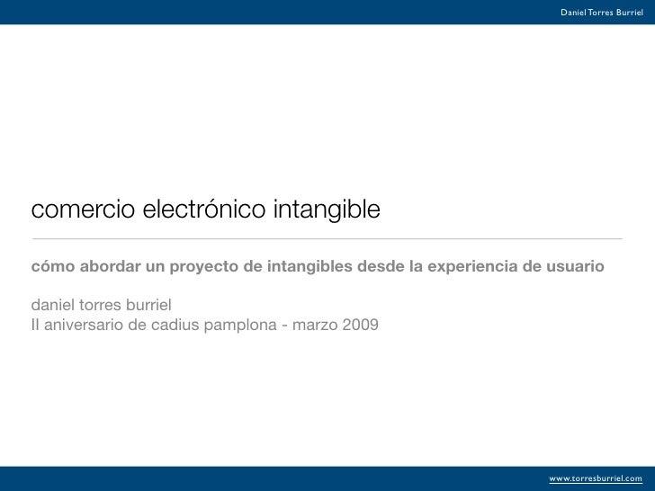Daniel Torres Burriel     comercio electrónico intangible  cómo abordar un proyecto de intangibles desde la experiencia de...