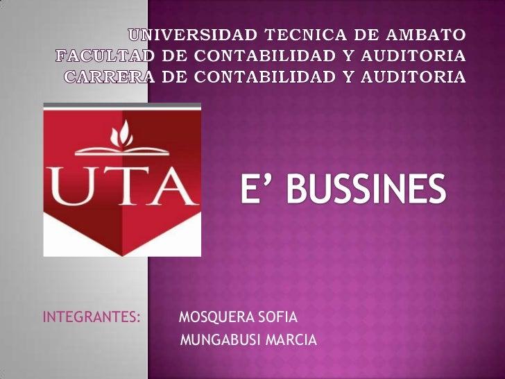 UNIVERSIDAD TECNICA DE AMBATOFACULTAD DE CONTABILIDAD Y AUDITORIACARRERA DE CONTABILIDAD Y AUDITORIA<br />E' BUSSINES<br /...