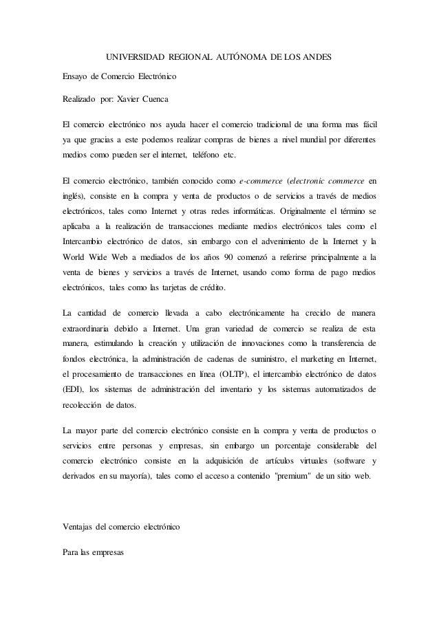 UNIVERSIDAD REGIONAL AUTÓNOMA DE LOS ANDES  Ensayo de Comercio Electrónico  Realizado por: Xavier Cuenca  El comercio elec...