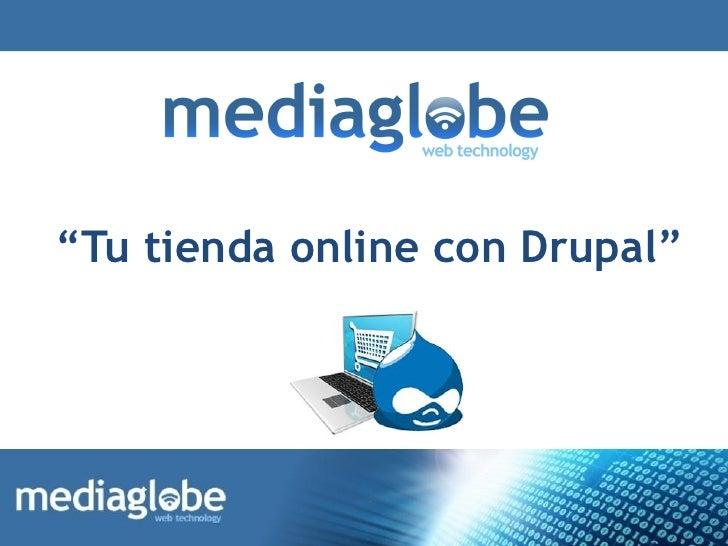 """""""Tu tienda online con Drupal"""""""
