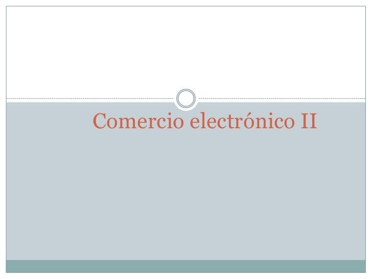 Comercio electrónico II