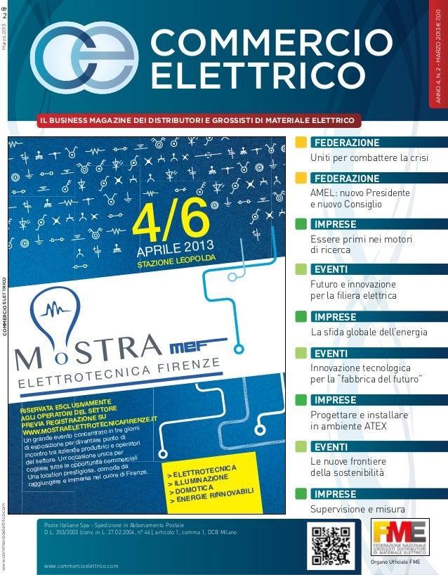 Marzo 2013  COMMERCIO ELETTRICO IL BUSINESS MAGAZINE DEI DISTRIBUTORI E GROSSISTI DI MATERIALE ELETTRICO  IMPRESE  Federaz...