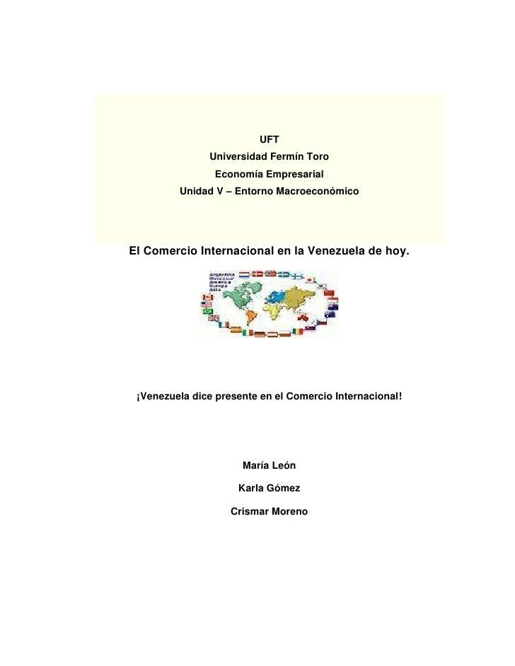 UFT               Universidad Fermín Toro                Economía Empresarial         Unidad V – Entorno MacroeconómicoEl ...