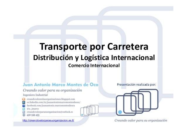 Transporte por Carretera Distribución y Logística Internacional Comercio InternacionalComercio Internacional http://creand...