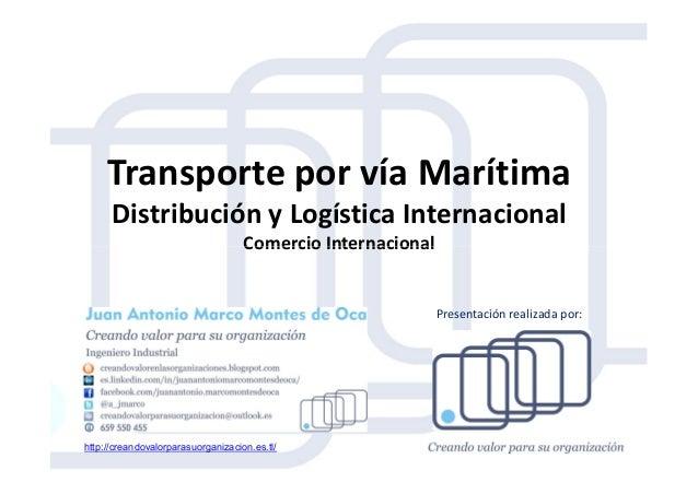 Transporte por vía Marítima Distribución y Logística Internacional Comercio InternacionalComercio Internacional http://cre...