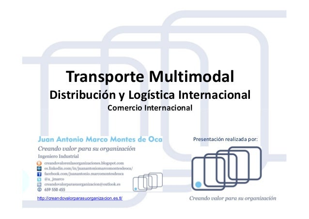 Transporte Multimodal Distribución y Logística Internacional Comercio InternacionalComercio Internacional http://creandova...