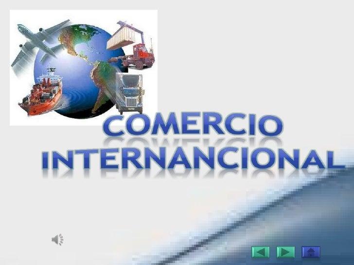 Comercio internacional slideshare for Comercio exterior