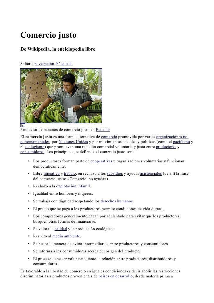 Comercio justo De Wikipedia, la enciclopedia libre  Saltar a navegación, búsqueda     Productor de bananos de comercio jus...