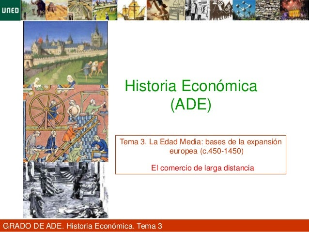 Historia Económica                                     (ADE)                             Tema 3. La Edad Media: bases de l...