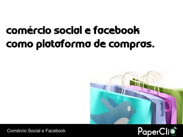comércio social e facebookcomo plataforma de compras.Comércio Social e Facebook