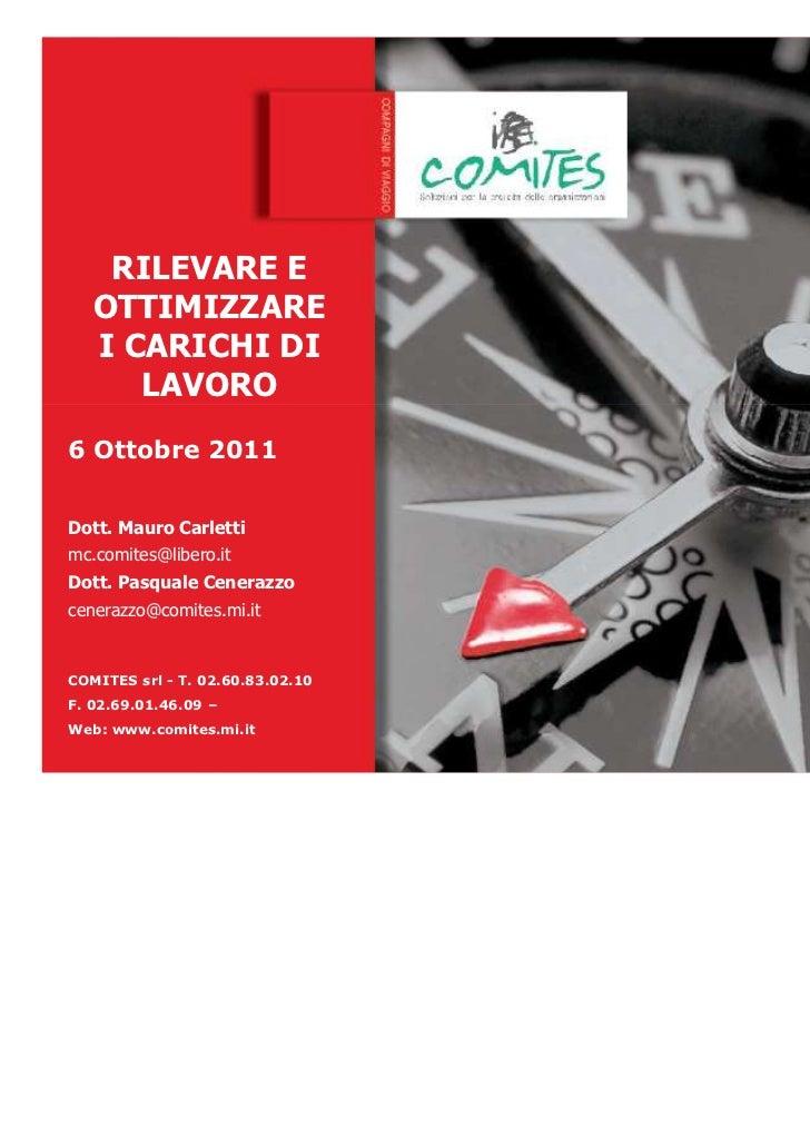 RILEVARE E   OTTIMIZZARE   I CARICHI DI      LAVORO6 Ottobre 2011Dott. Mauro Carlettimc.comites@libero.itDott. Pasquale Ce...