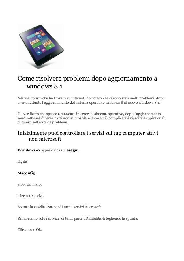 Come risolvere problemi dopo aggiornamento a windows 8.1 Nei vari forum che ho trovato su internet, ho notato che ci sono ...