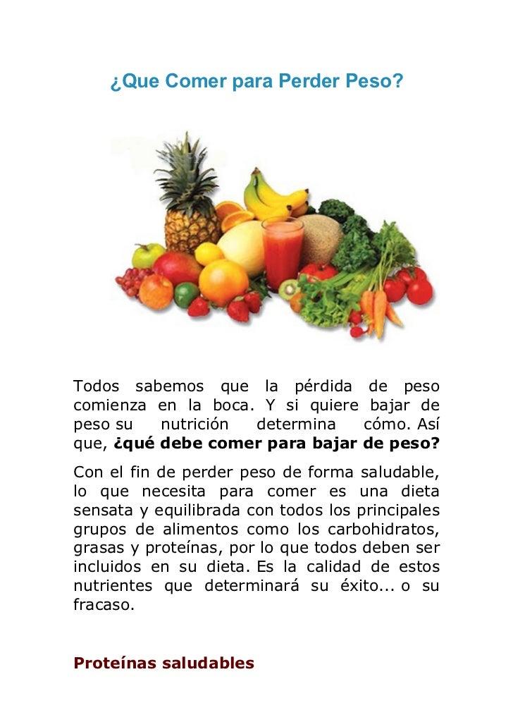 ¿Que Comer para Perder Peso?Todos sabemos que la pérdida de pesocomienza en la boca. Y si quiere bajar depeso su   nutrici...
