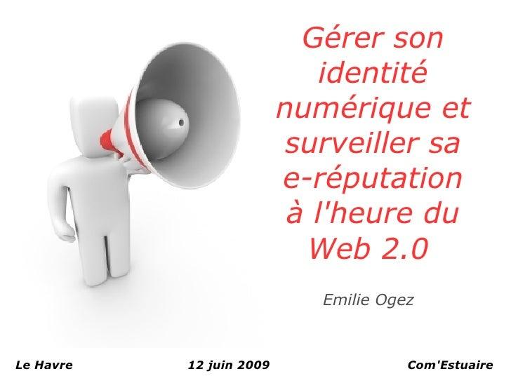 Gerer son identite numerique et surveiller sa e-reputation à l'heure du Web 2.0