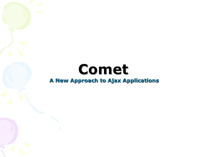 Comet A New Approach to Ajax Applications