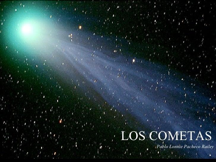 LOS COMETAS Pablo Lonnie Pacheco Railey