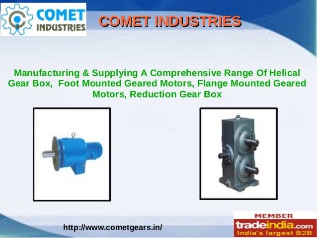 http://www.cometgears.in/ COMET INDUSTRIESCOMET INDUSTRIES Manufacturing & Supplying A Comprehensive Range Of Helical Gear...