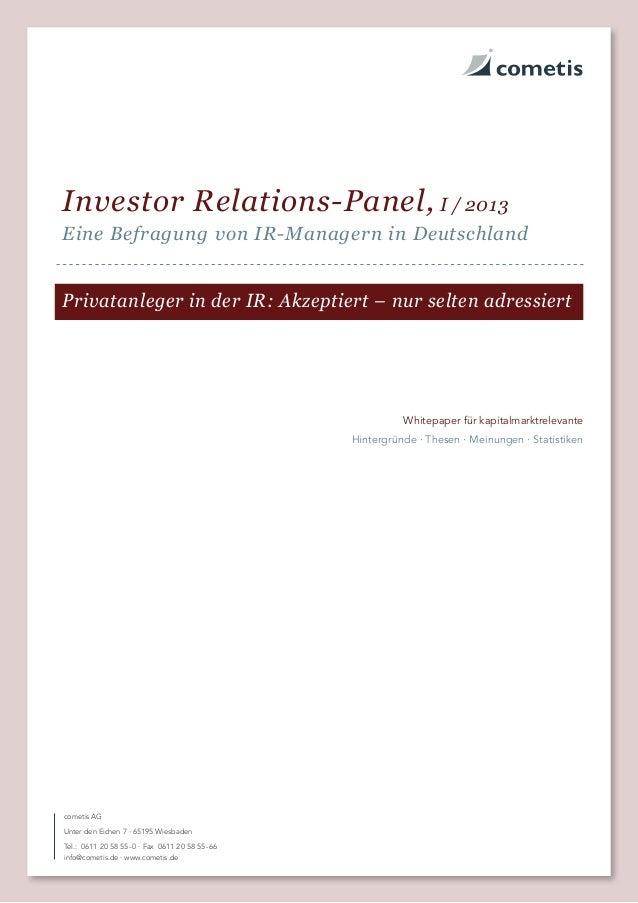 Investor Relations-Panel, I/2013Eine Befragung von IR-Managern in DeutschlandPrivatanleger in der IR: Akzeptiert – nur s...