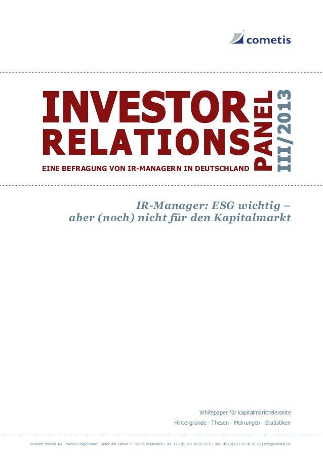 III/2013  PANEL  INVESTOR  RELATIONS  EINE BEFRAGUNG VON IR-MANAGERN IN DEUTSCHLAND  IR-Manager: ESG wichtig – aber (noch)...