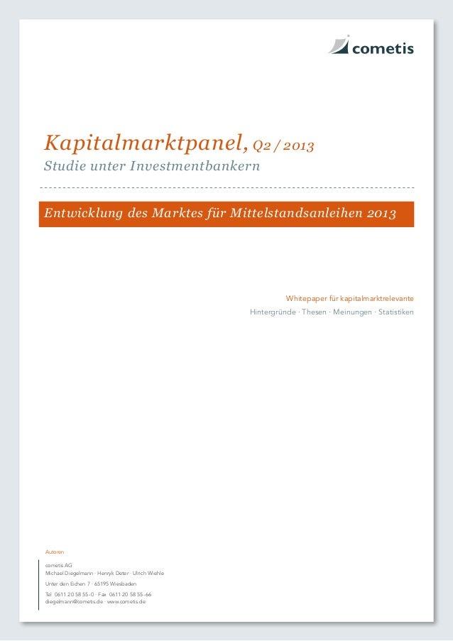 Entwicklung des Marktes für Mittelstandsanleihen 2013Kapitalmarktpanel, Q2/2013Studie unter Investmentbankerncometis AGM...