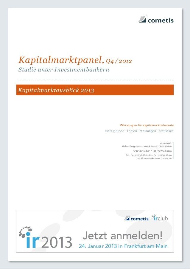 Kapitalmarktpanel, Q4/2012Studie unter InvestmentbankernKapitalmarktausblick 2013                                       ...