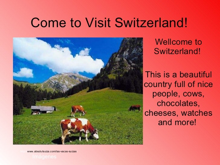 Come to visit switzerland